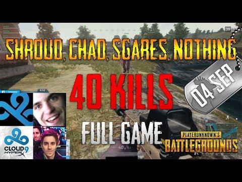 PUBG   Shroud, Chad, Sgares, N0thing - 40 Kills   Sep 04
