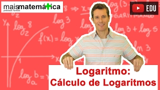 Logaritmo: Cálculo de Logaritmos (Aula 7 de 14)
