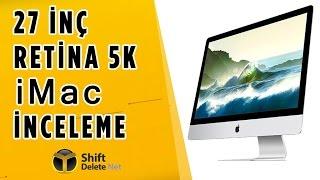 iMac 5K İnceleme - Ekranı Haymana Ovası Gibi!