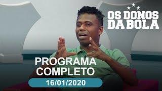 Os Donos da Bola - 16/01/2020 - Programa completo
