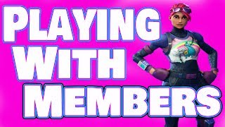 Fortnite xbox live stream playing with channel members