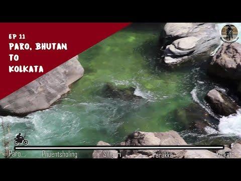 Paro, Bhutan to Kolkata Bike Trip   The Last Episode - Crossing the Border