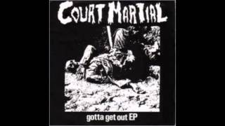Court Martial - Gotta Get Out (FULL EP )