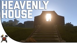 HEAVENLY HOUSE - (Rust Gameplay S2P1)