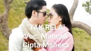 """Lagu Mahesa Terbaru Awas Mewek """"TAK RELA"""""""