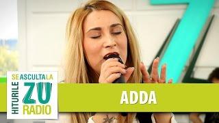 Adda - Suflete Pereche / Adormi Singur (Starile Addei) (Live la Radio ZU)