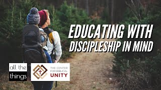 Educating with Discipleship in Mind