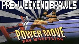 Power Move Pro Wrestling - Pre-Weekend Brawls