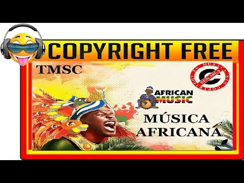 AFRICAN MUSIC WITHOUT COPYRIGHT [TMSC]