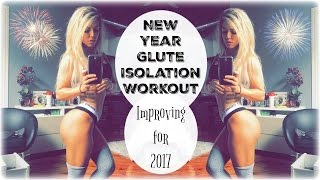Glute Isolation Workout   Improving for 2017