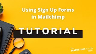 Using Sign Up Forms in Mailchimp - 2019