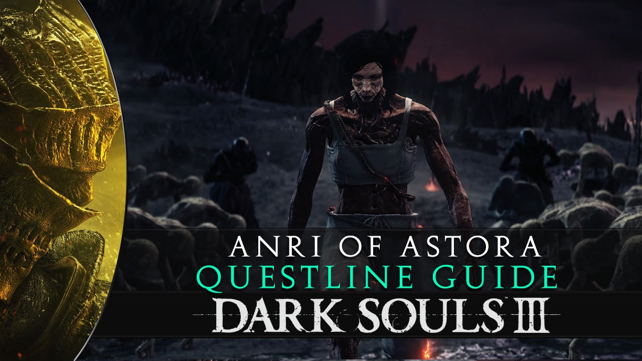 Anri Of Astora Dark Souls 3 Gosu Noob You must obtain this npc before you kill the abyss watchers or else you will find him dead and therefore unable to bring him back to firelink shrine. anri of astora dark souls 3 gosu noob