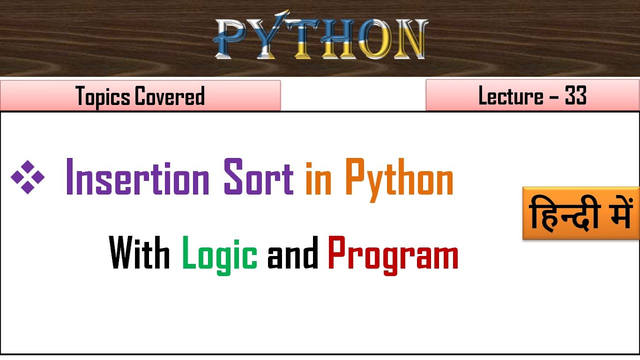 Insertion Sort in Python | Lecture 33 | Sorting in Hindi