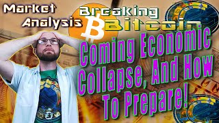 The Current Paradigm and the Coming Economic Collapse - How To Prepare Yourself