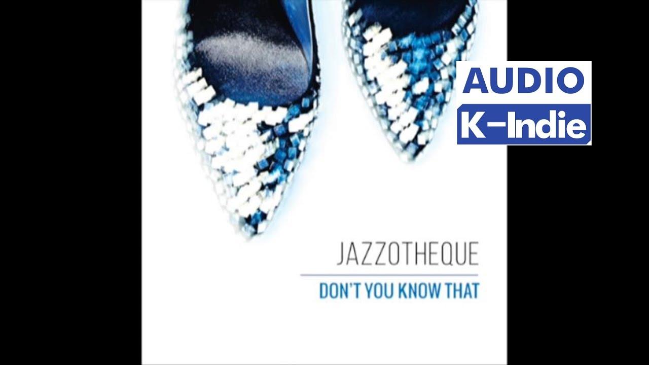 [Audio] JAZZOTHEQUE (재즈오텍) - DON'T YOU KNOW THAT (Full Album)