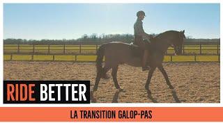 RIDE BETTER 🏆 I La transition galop-pas 💪