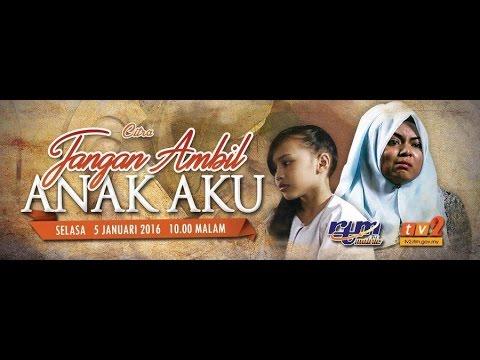 Download Telefilem Jangan Ambil Anak Aku FULL Nad Zainal, Puteri Balqis