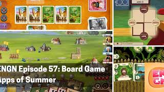 ENGN Episode 57 - Board Game Apps of the Summer