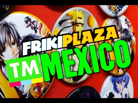 OTAKU Culture in Mexico - FRIKI Plaza!