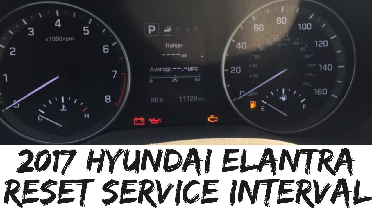 2017 Hyundai Elantra Reset Service Interval Sonata How To Maintenance