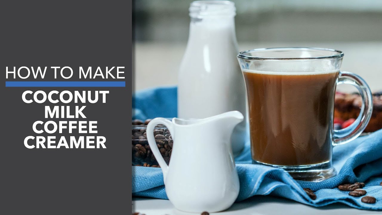 How to Make Coconut Milk Coffee Creamer - YouTube