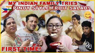 BUHAY SA INDIA: MY INDIAN FAMILY TRIES PINOY STYLE FRUIT SALAD FOR THE FIRST TIME! NASARAPAN BA?