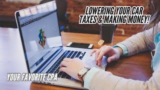 Your Favorite CPA | Lowering Car Taxes and making more money!