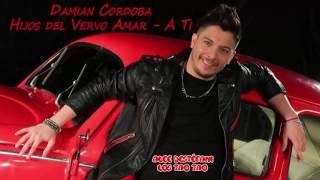 Damian Cordoba | Hijos del verbo amar - A ti (2017)