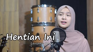 Hentian Ini - XPDC | Leviana [Bening Musik] Cover