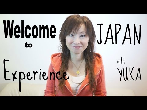 Welcome To Experience JAPAN with YUKA