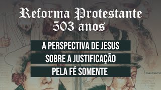 A perspectiva de Jesus sobre a justificação pela fé somente - Pr. Clélio Simões - 04/10/2020
