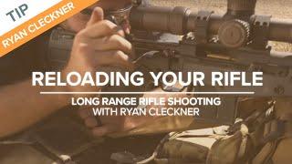 Reloading Your Rifle | Long-range Rifle Shooting With Ryan Cleckner