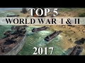 Top 5 Best WORLD WAR 1 & 2 Strategy Games of 2017