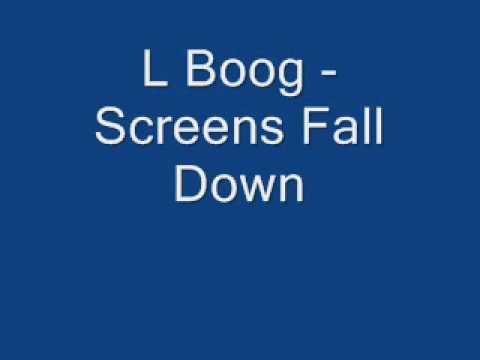 L Boog - Screens Fall Down .