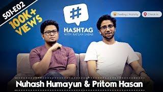 Hashtag with Rafsan Sabab feat. Pritom Hasan and Nuhash Humayun | S01E02