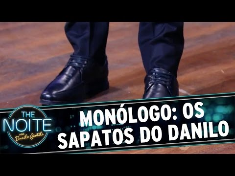 The Noite (26/04/16) Monólogo: Os sapatos do Danilo