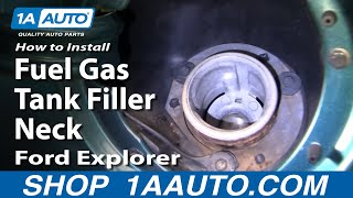How To Install Replace Fuel Gas Tank Filler Neck Ford Explorer Mountaineer 97-03 1AAuto.com