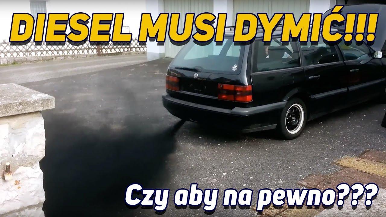 Diesel Musi Dymić Czy Aby Na Pewno Youtube
