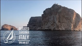 Sailing The Dream | #027 | Italy - Rugged Sardinia