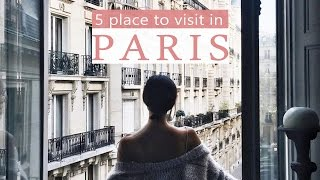5 Places You Need to Visit in Paris | Chriselle Lim