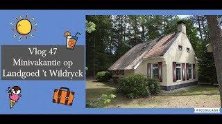 Vlog 47  Minivakantie op Landgoed 't Wildryck