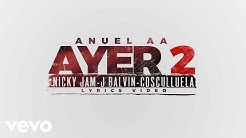 Anuel AA - Ayer 2 ft. J Balvin, Nicky Jam, Cosculluela, DJ Nelson (Lyric Video)