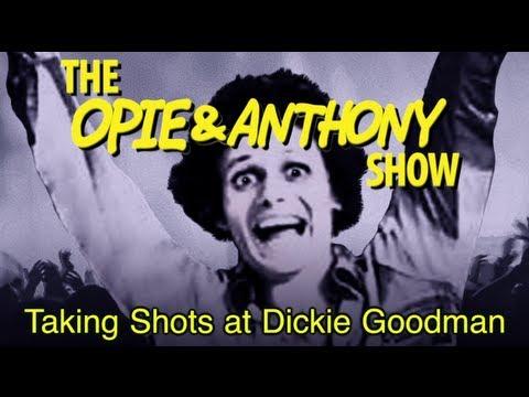 Opie & Anthony: Taking Shots at Dickie Goodman (11/23/05-06/03/10)