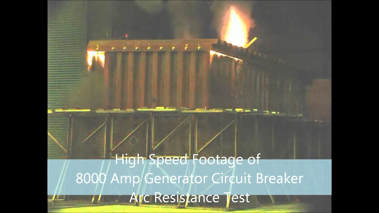 Arc Resistance Test For 8000a Generator Circuit Breaker Youtube