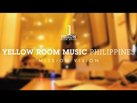 Yellow Room Music Philippines • Mission Vision