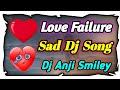Love Failure Dj Song  Love Failure Song Dj Telugu Dj Songs Telugu Latest Love failure Dj Remix Songs