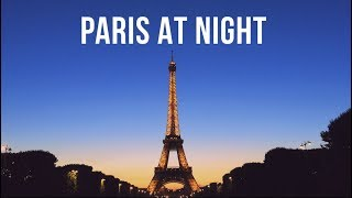 Exploring Paris at Night | Senior Trip - Europe 2017