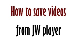 Video How to save videos from JW player? Mozilla firefox download MP3, 3GP, MP4, WEBM, AVI, FLV Oktober 2018