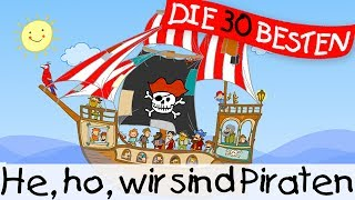 He ho wir sind Piraten  Klassiklieder zum Mitsingen  Kinderlieder