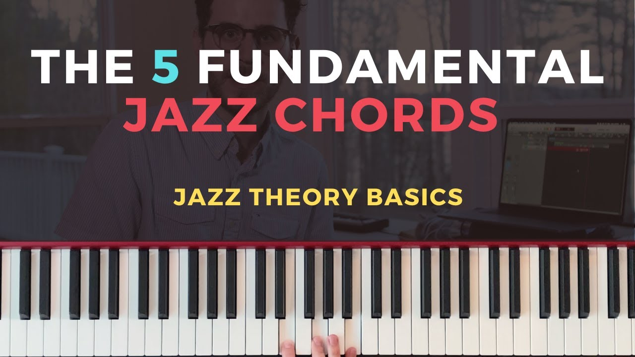 The 5 Most Important Chords for Playing Jazz [Jazz Theory Tutorial]